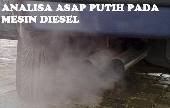 Asap Putih pada Mesin Diesel