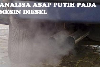 Analisa Gas Buang Berwarna Putih Pada Mesin Diesel