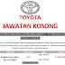 JAWATAN KOSONG TOYOTA AMBILAN OKTOBER-NOVEMBER 2019 / CARA MEMOHON
