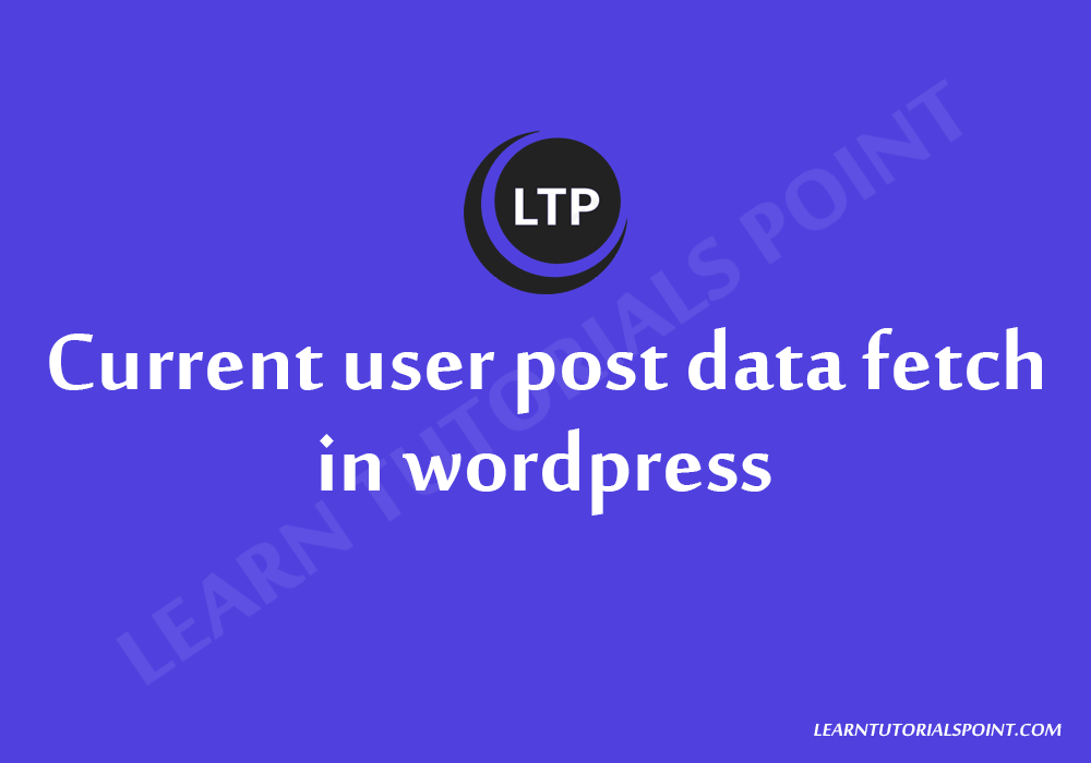 Current user post data fetch in wordpress