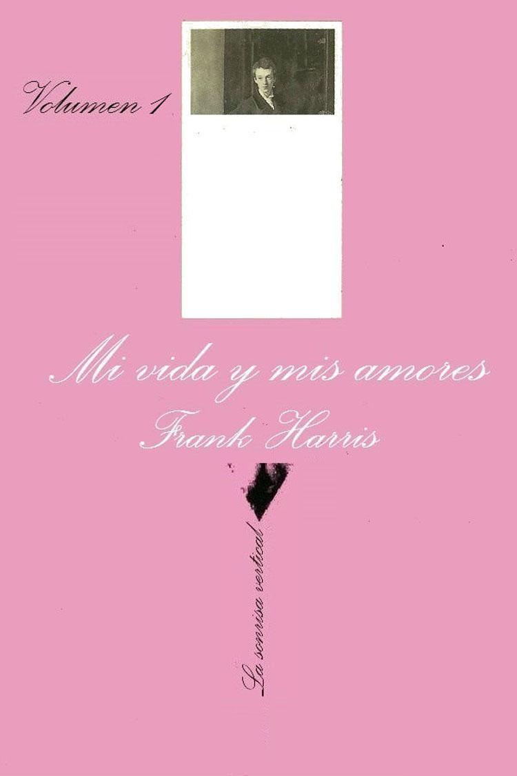 Mi vida y mis amores I – Frank Harris [MultiFormato]