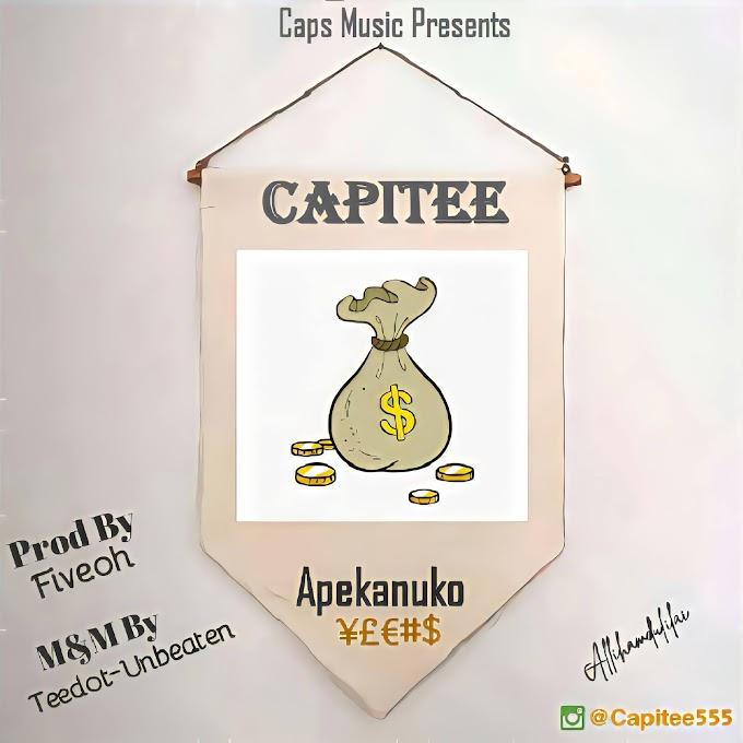 [Music] Capitee - Apekanuko || @capitee555