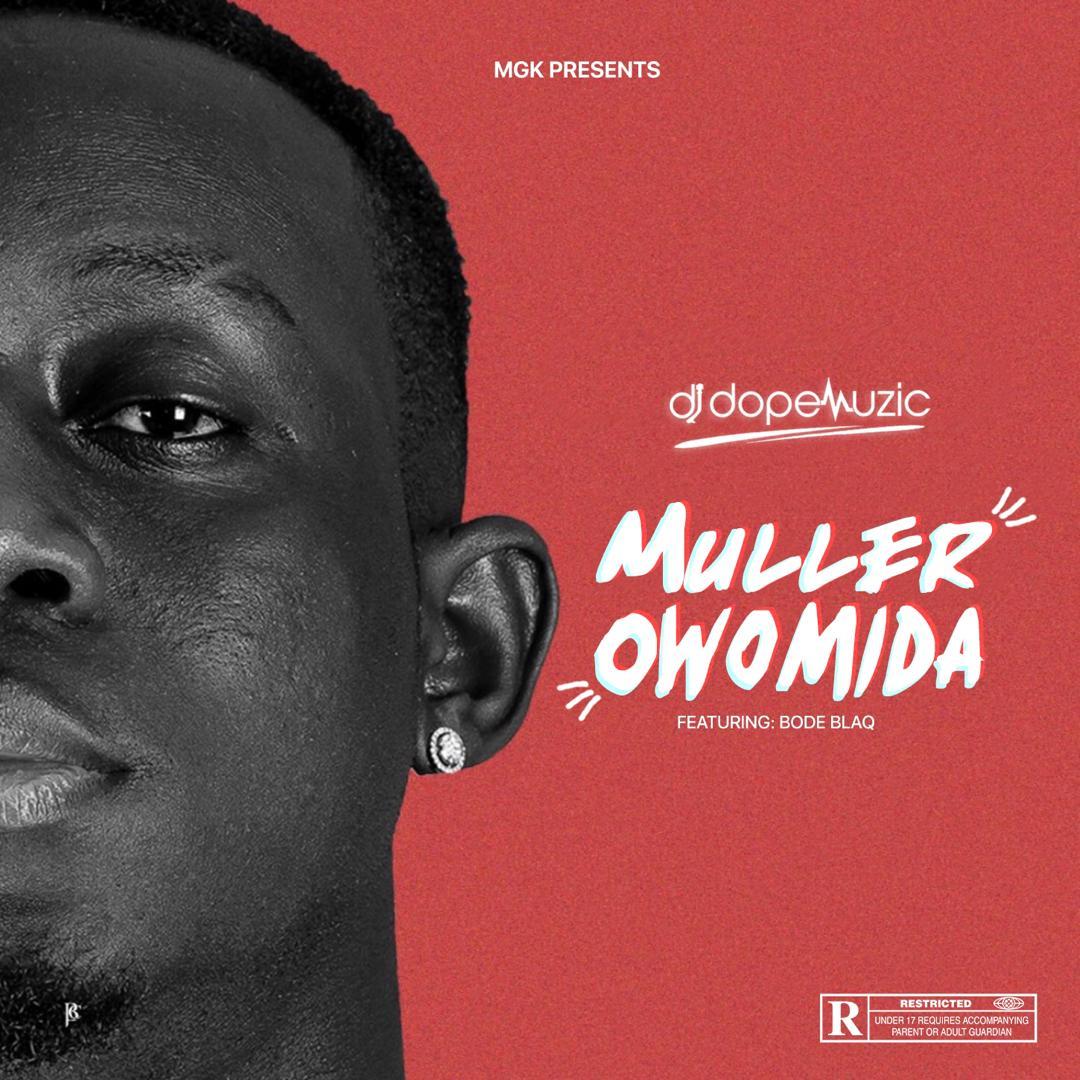 Mixtape DJ DopeMuzic Muller Owomida (Featuring Bode Blaq mp3 download
