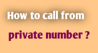 how-to-call-form-private-number