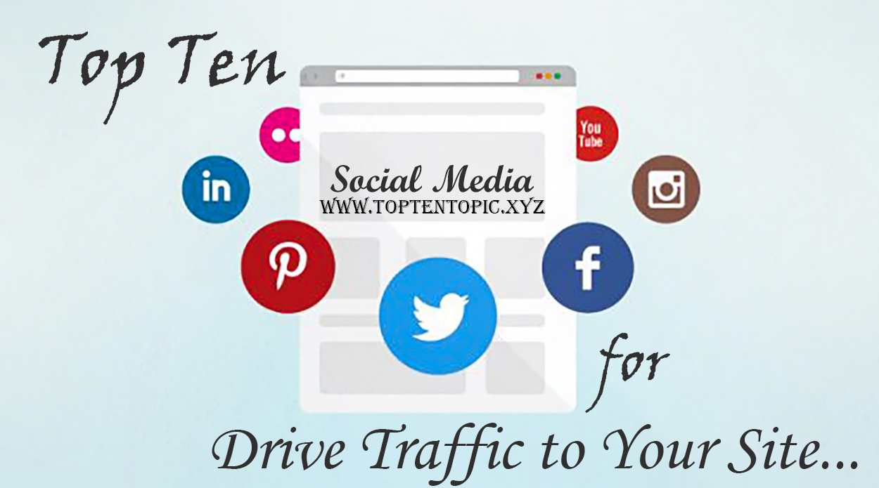 Top Ten Social Media Sites for Drive Traffic to Your Site