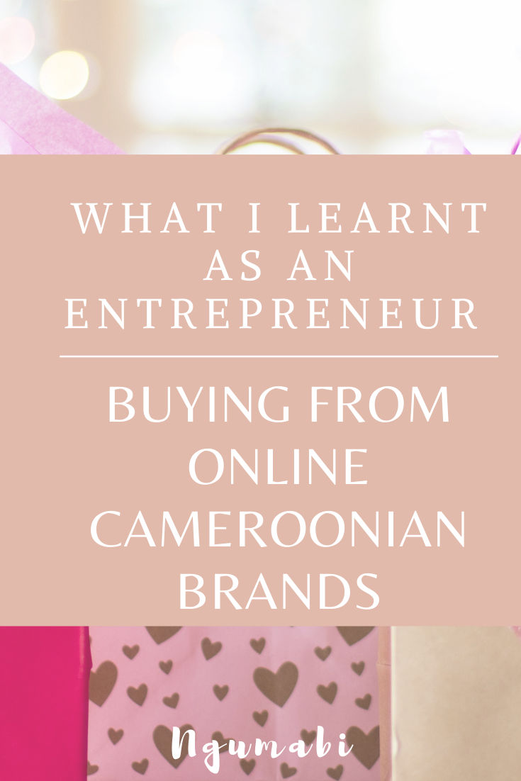 Buying From Online Cameroonian Brands | What I Learnt As An Entrepreneur