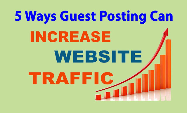 5 Ways Guest Posting Can Increase Website Traffic Free