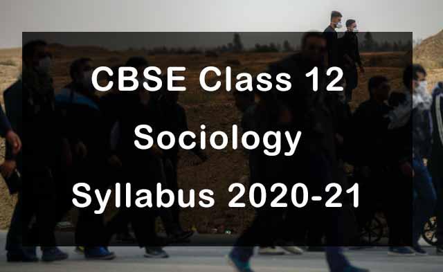 CBSE Class 12 Sociology Syllabus 2020-21