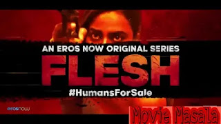 FLESH Web Series Eros Now watch online Full Episode StarCast