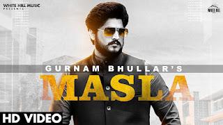 Masla Lyrics - Gurnam Bhullar   Khushi Chaudhary   Desi Crew   New Punjabi Song 2021