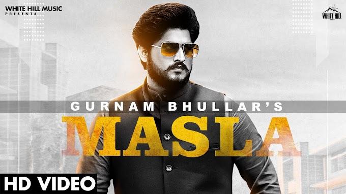 Masla Lyrics - Gurnam Bhullar | Khushi Chaudhary | Desi Crew | New Punjabi Song 2021