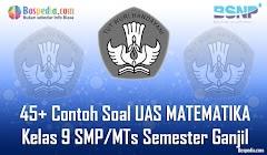 Lengkap - 45+ Contoh Soal UAS MATEMATIKA Kelas 9 SMP/MTs Semester Ganjil Terbaru