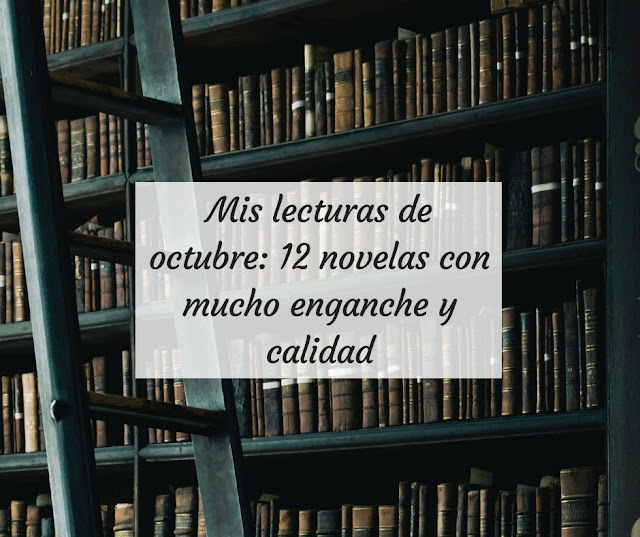 Mis lecturas de octubre: 12 novelas con mucho enganche y calidad