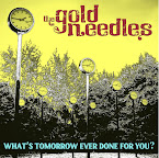 THE GOLD NEEDLES - What's tomorrow ever done for you?(Álbum)
