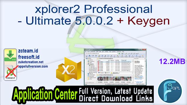 xplorer2 Professional – Ultimate 5.0.0.2 + Keygen_ ZcTeam.id