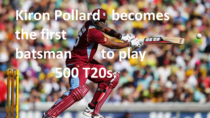 Kiron Pollard becomes the first batsman to play 500 T20s.