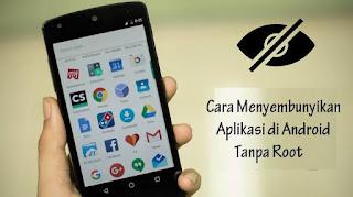 cara menyembunyikan aplikasi di Android tanpa aplikasi