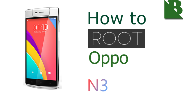 How To Root Oppo N3  And Install TWRP Recovery