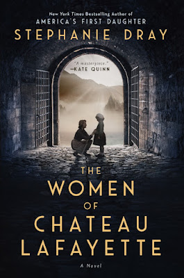 Cover Reveal: The Women of Chateau Lafayette by Stephanie Dray