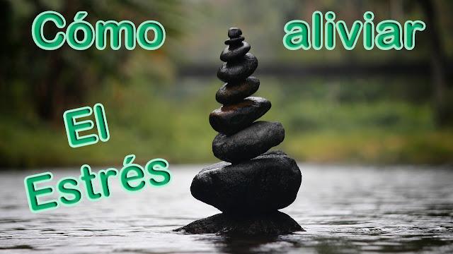 Cómo aliviar el estrés de manera natural.  Maneras de relajarse según la ciencia.