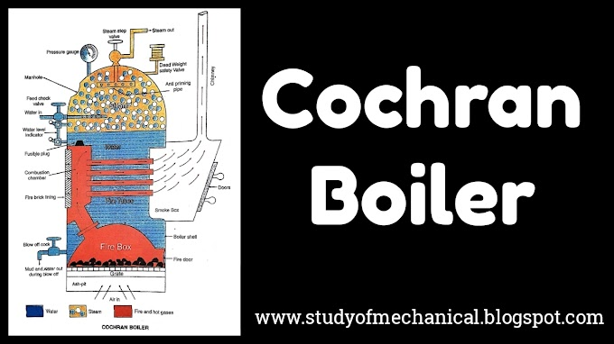 Cochran Boiler - Main Parts, Working, Advantages and Disadvantages - Study of Mechanical