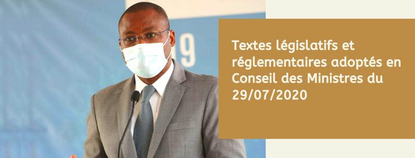 Textes législatifs et réglementaires adoptés en Conseil des Ministres du 29/07/2020