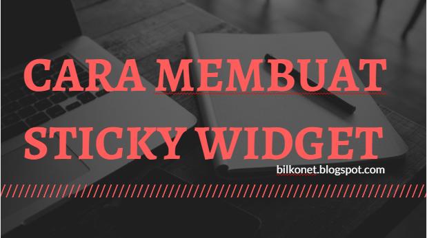 Cara Membuat Sticky Widget Atau Widget Yang Tidak Bergerak Ketika Halaman Di-Scroll Ke Bawah