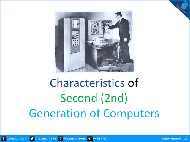 8 Characteristics of Second (2nd)Generation of Computers