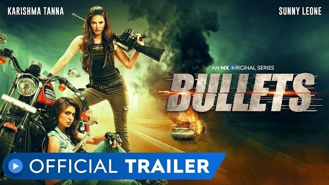 Bullets | Official Trailer | Sunny Leone | Karishma Tanna | Action | MX Original Series | MX Player