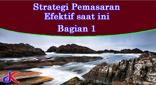 Strategi pemasaran - Efektif saat ini | Bagian 1