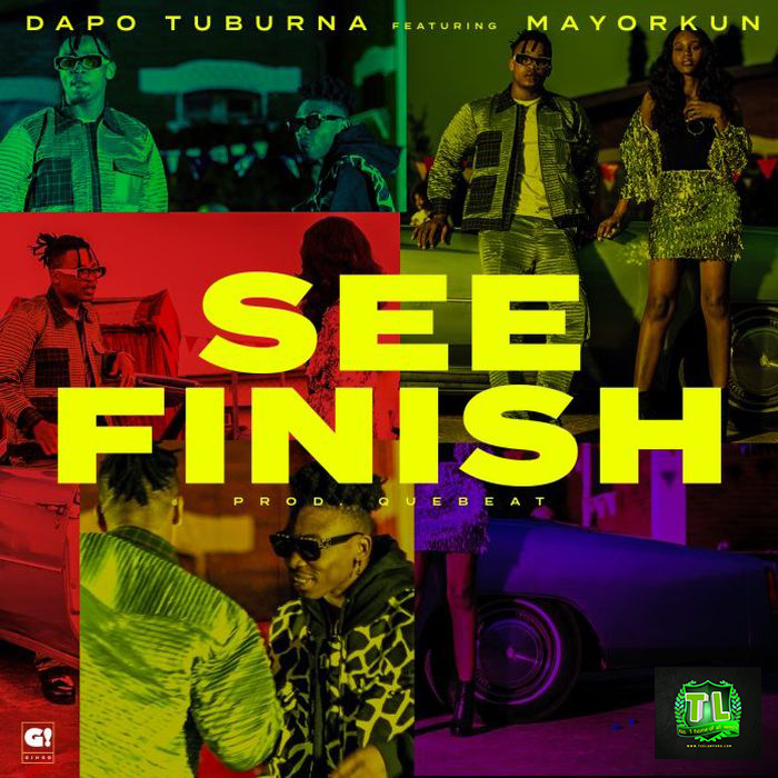 dapo-tuburna-see-finish-ft-mayorkun-prod-by-quebeat-mp3-download
