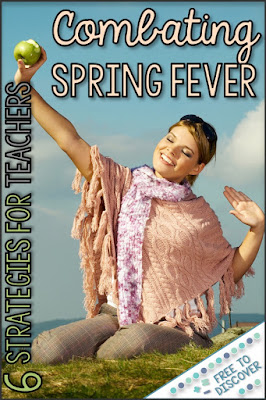 6 strategies for teachers for combating spring fever at the end of the school year