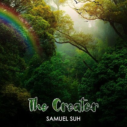 Audio: Samuel Suh - The Creator + Lyrics Video