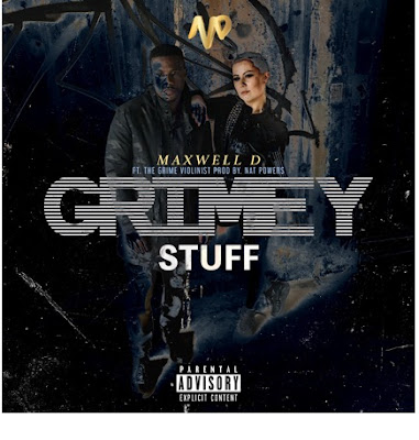 MAXWELL D FT. THE GRIME VIOLINIST - GRIMEY STUFF [MUSIC VIDEO]