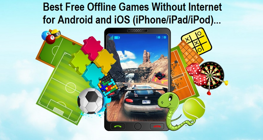 Best Free Offline Games Without Internet-WiFi-Data for Android and iOS (iPhone-iPad-iPod)