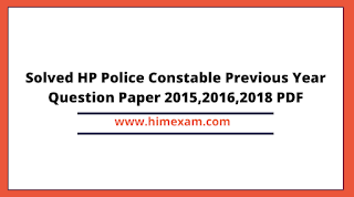 Solved HP Police Constable Previous Year Question Paper 2015,2016,2018 PDF