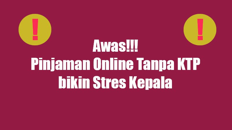 awass-pinjaman-online-tanpa-ktp-bikin-stress-kepala