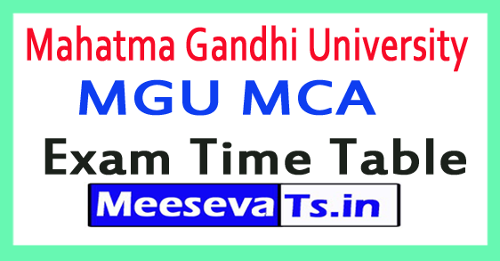 Mahatma Gandhi University MGU MCA Exam Time Table 2017