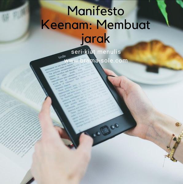 Manifesto Keenam: Membuat jarak