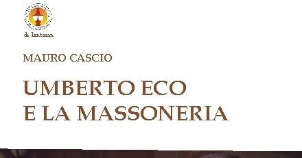 «Umberto Eco e la Massoneria», a Latina la presentazione del libro di Mauro Cascio