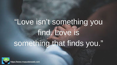 Beautiful Short Love Quotes - Love isn't something you