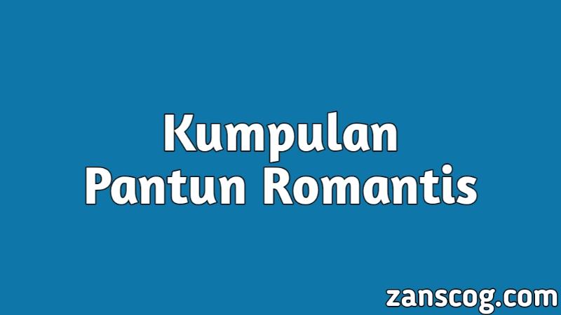 Kumpulan Pantun Romantis Bikin Baper