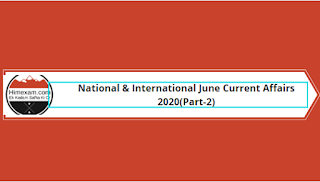 National & International Current Affairs June 2020 (Part-2)