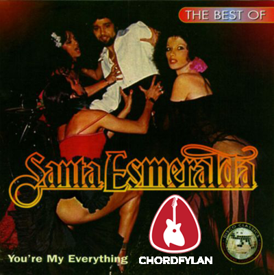 Lirik dan Chord Kunci Gitar You're My Everything - Santa Esmeralda