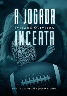 A Jogada Incerta - Evilane Oliveira