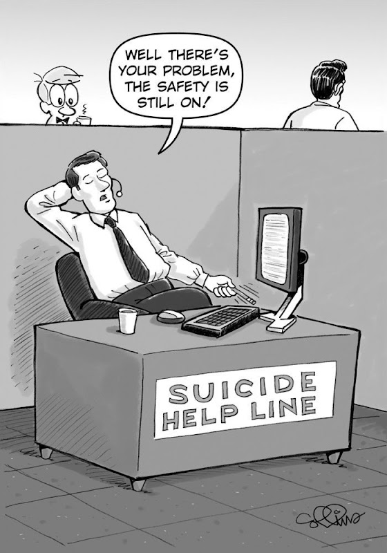 Suicide Help Line - Well there's your problem, the safety is still on!