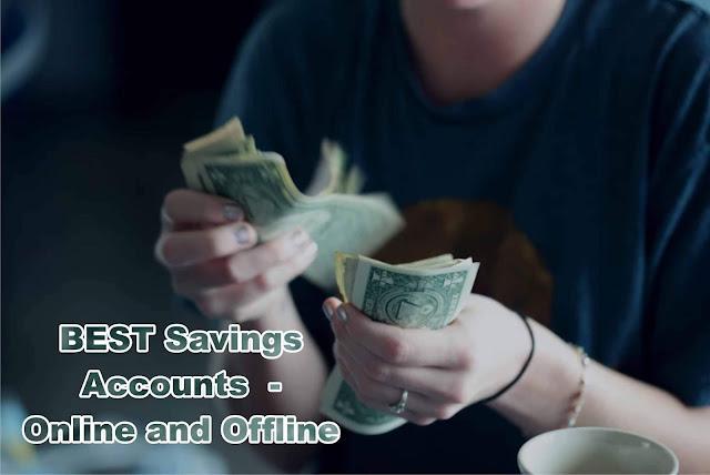 BEST Savings Accounts  - Online and Offline