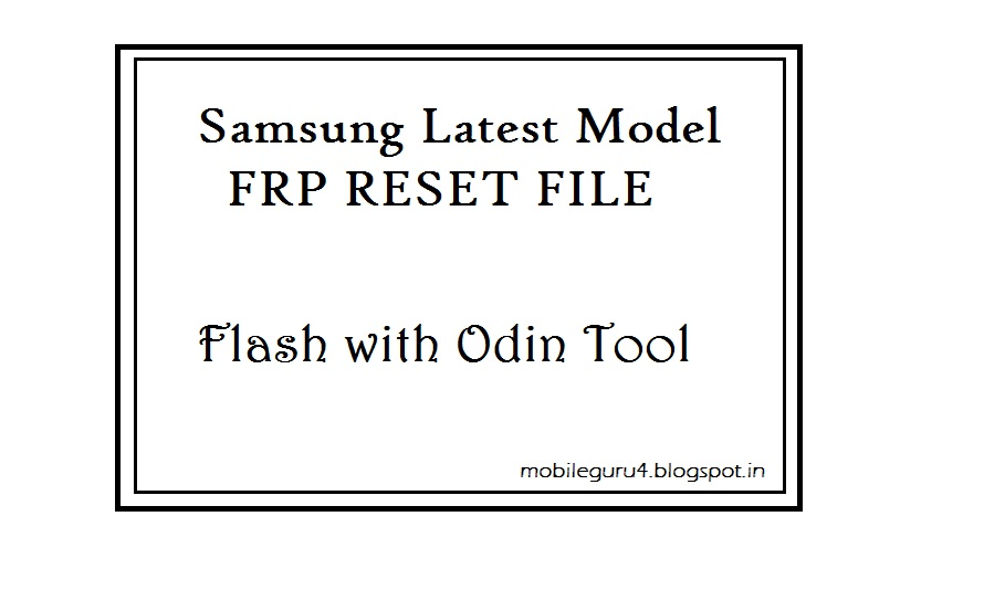 Download Samsung FRP Reset Files (Using Odin Flash Tool