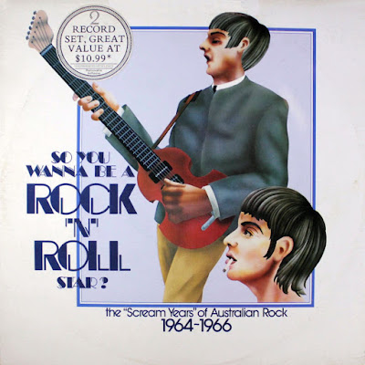 So You  Wanna Be A Rock 'N' Roll Star (The Scream Years Of Australian Rock 1964-1966)