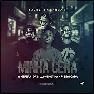 Scoco Boy Feat. Hernâni da Silva, Nicotina KF & Trovoada - Minha Cena